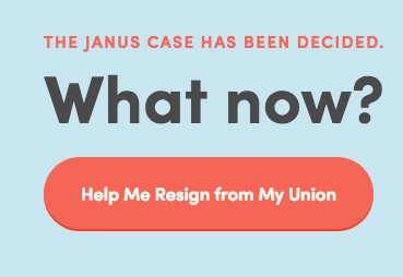 Janus Has Been Decided. What now? Button: Help Me Resign from My Union